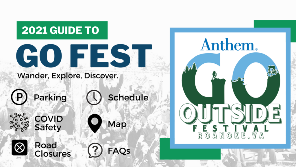 2021 Guide to GO Fest. Wander, Explore, Discover - Everything you need to know about how to enjoy the Anthem Go Outside Festival in Roanoke, VA.